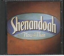 Now And Then by Shenandoah (CD, Apr-1996, Capitol)