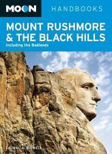 Moon Mount Rushmore & the Black Hills: Including the Badlands (Moon Handbooks)