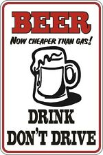"""Metal Sign Beer Now Cheaper The Gas 8"""" x 12"""" Aluminum S011"""