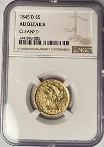 1845-D $5 LIBERTY HEAD GOLD KEY DATE BRANCH MINT ISSUE NGC AU DETAILS, CLEANED