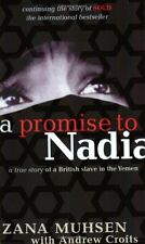 A Promise To Nadia: A true story of a British slave in the Yeme .9780751530551