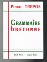 GRAMMAIRE BRETONNE - PIERRE TREPOS - BRUD NEVEZ/EMGLEO 1994 - TRÈS BON ÉTAT