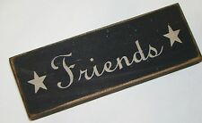 """""""FRIENDS""""  Rustic Primitive Country Farmhouse Wood messabe block/sign home decor"""