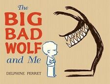 The Big Bad Wolf and Me by Delphine Perret (2006, Hardcover)