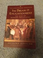 The Dream of Enlightenment : The Rise of Modern Philosophy by Anthony Gottlieb …