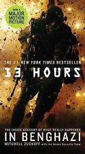 13 Hours: The Inside Account of What Really Happened In Benghazi, Zuckoff, MItch