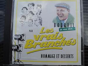 """RARE! CD """"HOMMAGE ET DESSERTS par Les Vrais Branches"""" BOURVIL, 25 ANS DEJA ..."""