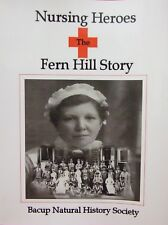 Nursing Heroes The Fern Hill Story ( Bacup WW1) –  by W A Lord (Author)