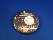 """ The Universe . Baseball"" Lot of 3 Buttons pins pinbacks 2 1/4"" badge New Big"
