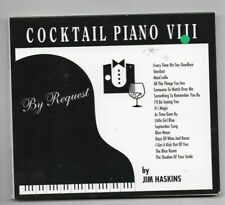 Cocktail Piano VIII By Request by Jim Haskins CD Digipak