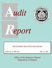 Audit Report DOD Internet Practices and Policies May 31 2001 by Department of...
