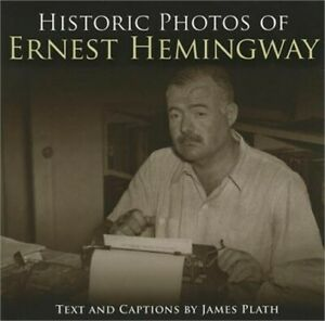 Historic Photos of Ernest Hemingway (Hardback or Cased Book)