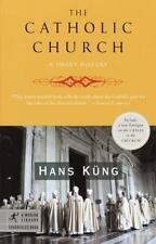 The Catholic Church: A Short History (Modern Library Chronicles) by Hans Kung