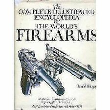 Complete Illustrated Encyclopedia of the World's Firearms