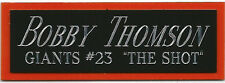 BOBBY THOMSON NAMEPLATE FOR AUTOGRAPHED Signed Baseball Display CUBE CASE