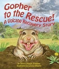Gopher to the Rescue! A Volcano Recovery Story by Jennings, Terry Catasus