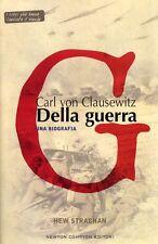 CARL VON CLAUSEWITZ - DELLA GUERRA Strachan Hew NEWTON COMPTON EDITORI