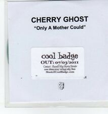 (BO625) Cherry Ghost, Only A Mother Could - 2011 DJ CD