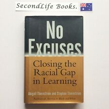 NO EXCUSES Closing the Racial Gap In Learning ~ Thernstrom (2003). Education.