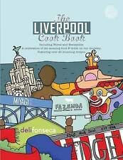 The Liverpool Cook Book: A Celebration of the Amazing Food on Our Doorstep by...