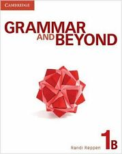 Grammar and Beyond: Grammar and Beyond Level 1 Student's Book B and Writing...
