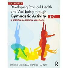 Developing Physical Health and Well-Being Through Gymna - Paperback NEW Carroll,