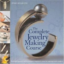 The Complete Jewelry Making Course: Principles, Practice and Techniques: A Begin