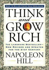 Think And Grow Rich: The Landmark Bestseller Now Revised And Updated For Th...
