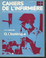 Cahiers de l'infirmiere 13. Obstetrique.Jean-Paul LEMOINE.Masson Z17E