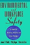 Environmental and Workplace Safety : A Guide for University, Hospital, and...
