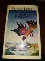 Alfredo Todisco storia naturale di una passione Rizzoli 1976 prima edizione