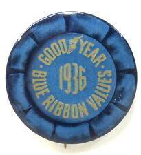 "1936 GOODYEAR BLUE RIBBON VALUES 2"" pinback button ^"