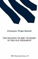 "Dissertation: The Meaning of BRK ""To Bless"" in the Old Testament by..."