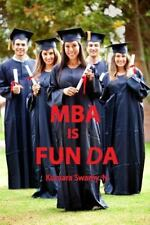 MBA Is FUN DA by Kumara Swamy. N (2014, Paperback)