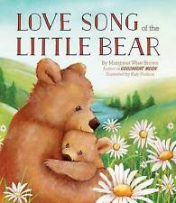Love Song of the Little Bear by Wise Brown, Margaret -Hcover