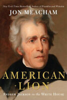 American Lion: Andrew Jackson in the White House by Jon Meacham FREE SHIPPING