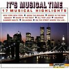 It's Musical Time-17 Musical Highlights Hair 1969, Jubilee 1935, Showboat.. [CD]