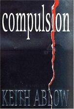 Compulsion: A Novel (Frank Clevenger) ( Ablow, Keith ) Used - Good