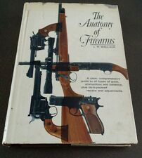 The Anatomy Of Firearms L.R. Wallack 1965 Hardcover