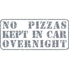 No Pizzas Kept Overnight! Funny Pizza Delivery Car Vinyl Decal Sticker Silver
