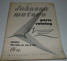 Parts Catalog Johnson motors Models FD FDEL 10 / 10 L + 10 S 15 HP Stand 1956!