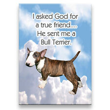 BULL TERRIER True Friend From God FRIDGE MAGNET No 2