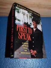 The First to Speak A Woman of Color Inside the White House by Kristin C. Taylor