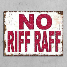 Metal Signs plaques vintage retro style No Riff Raff rusty shed mancave funny