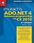 Murach's ADO. NET 4 Database Programming with C# 2010 by Anne Boehm and Ged...
