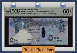 TT PK 27a ND (2007) QATAR CENTRAL BANK 500 RIYALS PMG 66 EPQ GEM UNCIRCULATED!