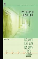 Now I Lay Me down to Sleep by Patricia H. Rushford 2005 Paperback Never Used