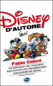 Disney D'autore. Fabio Celoni Marie-Sabine Roger Disney Libri 2014