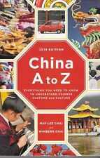 China A to Z, Everything You Need to Know to Understand Chinese Customs &Culture