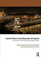 Capital Cities in the Aftermath of Empires: Planning in Central and Southeastern
